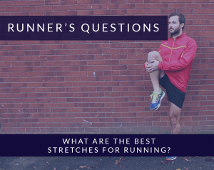 What are the best Stretches for Running?