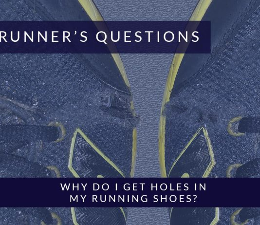 Why do i get holes in my running shoes