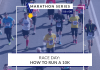 How to run a 10k race | 11 of 26 Marathon Series
