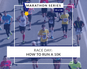 Race Day: How to Run a 10k
