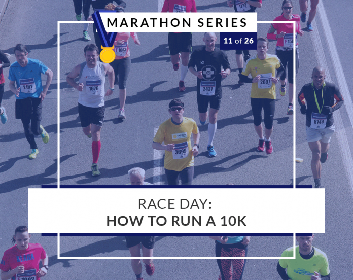 How to run a 10k race   11 of 26 Marathon Series