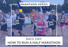 Race Day: How to run a half marathon | 12 of 26 Marathon Series