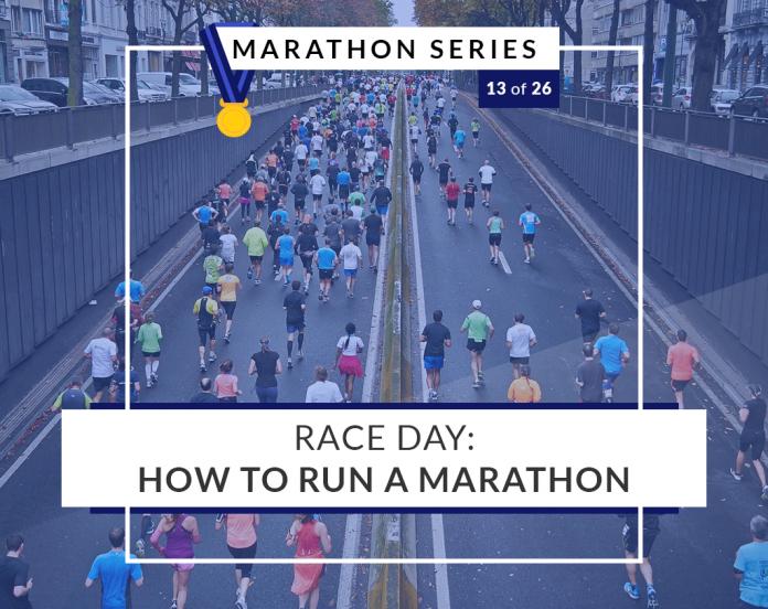 Race Day: How to run a marathon | 13 of 26 Marathon Series