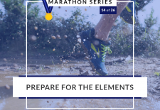 Prepare for the elements | 14 of 26 Marathon Series