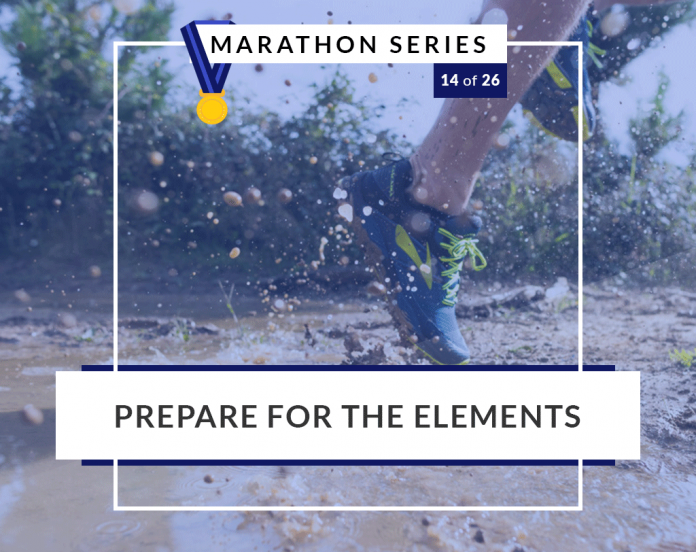 Prepare for the elements   14 of 26 Marathon Series