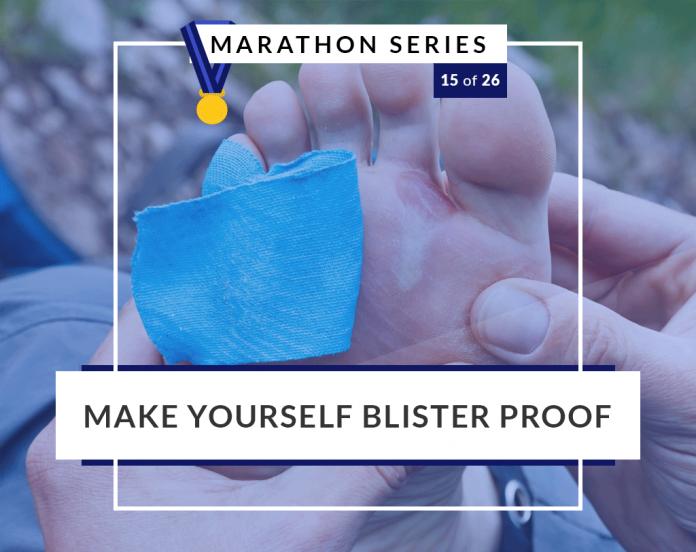 Make yourself blister proof | 15 of 26 Marathon Series