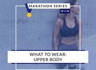 What to wear - upper body | 18 of 26 Marathon Series