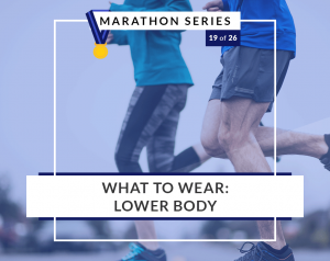 What to Wear – Lower Body
