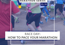 Race Day: How to pace your marathon | 20 of 26 Marathon Series