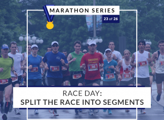 Split the race into segments | 23 of 26 Marathon Series