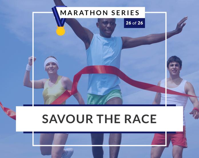 Savour the race | 26 of 26 Marathon Series