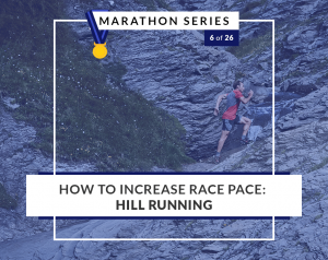 How to Increase My Race Pace: Hill Running