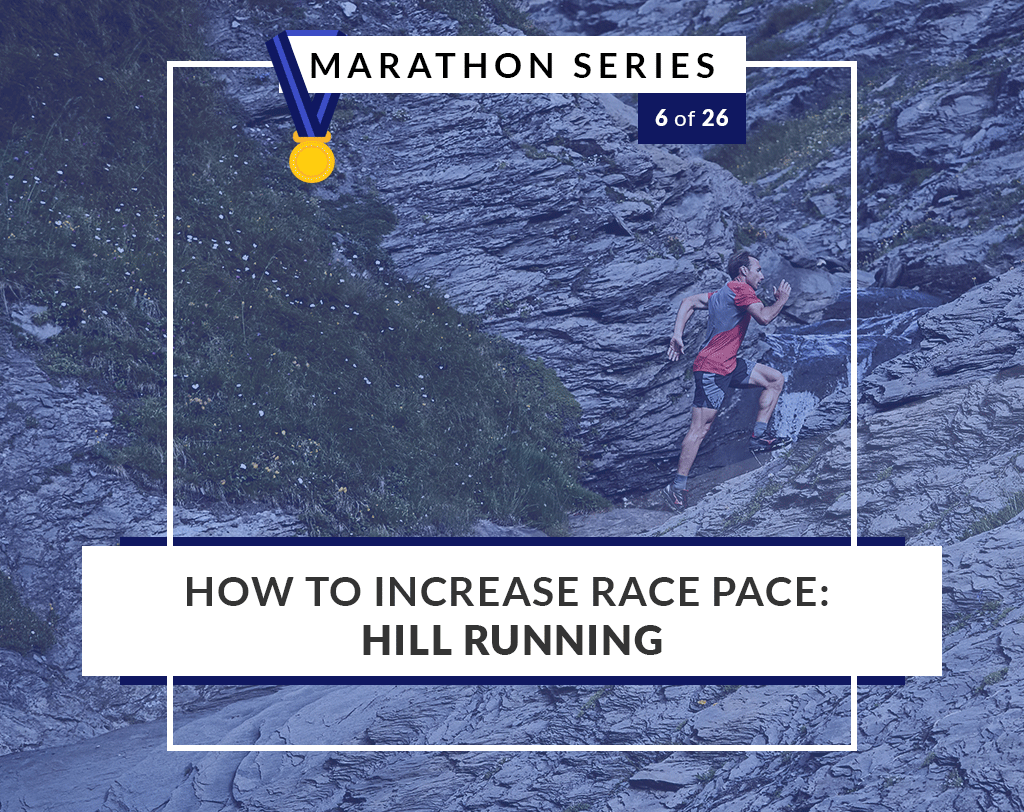 How to increase race pace - Hill Running | 6 of 26 Marathon Series