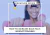 How to increase race pace - weight training | 8 of 26 Marathon Series