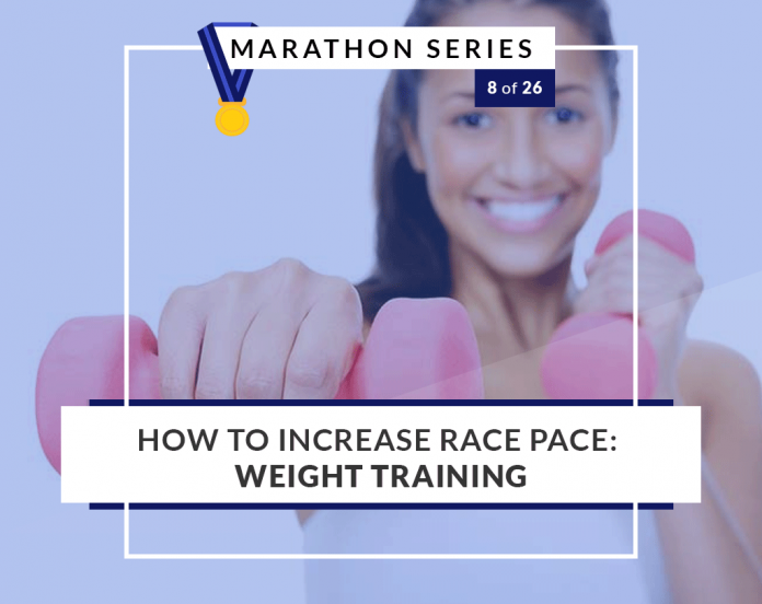 How to increase race pace - weight training   8 of 26 Marathon Series