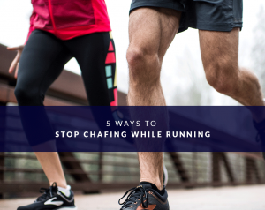 5 Ways to Stop Chafing While Running