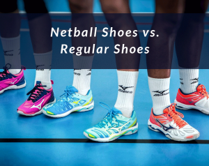 Netball Shoes vs. Regular Trainers
