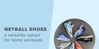 Netball Shoes a home workout option
